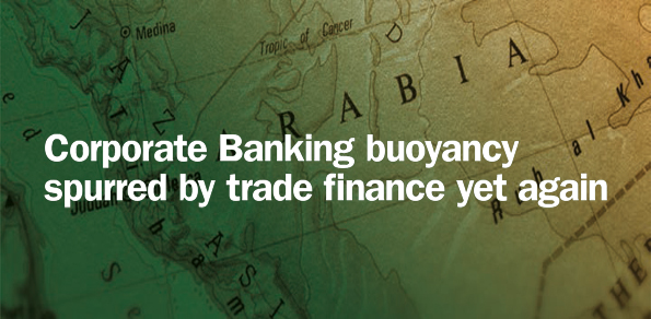 Corporate Banking buoyancy spurred by trade finance yet again